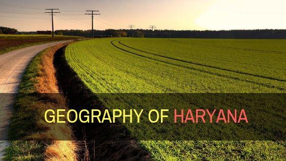 हरियाणा का भूगोल - Geography of Haryana