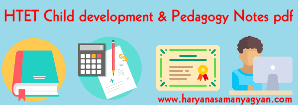 HTET Child development Pedagogy Notes