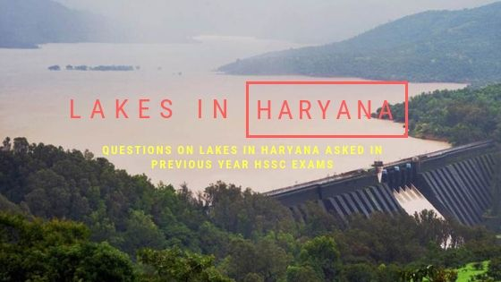 Questions on Lakes in Haryana asked in previous year HSSC Exams