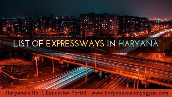 List Of Expressways in Haryana - (हरियाणा के एक्सप्रेसवे की सूचि)