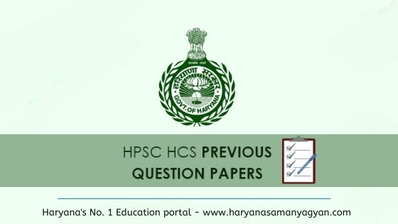 HPSC HCS Previous Year Questions Papers